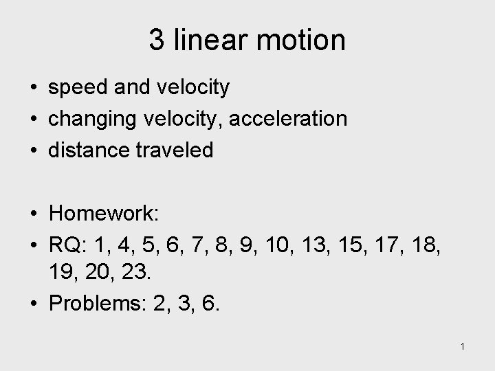 3 linear motion • speed and velocity • changing velocity, acceleration • distance traveled