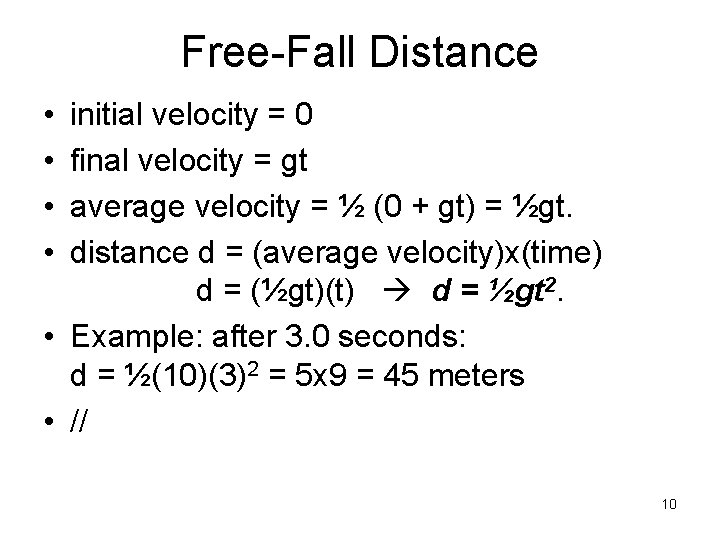 Free-Fall Distance • • initial velocity = 0 final velocity = gt average velocity