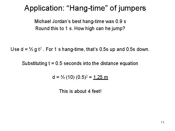"""Application: """"Hang-time"""" of jumpers Michael Jordan's best hang-time was 0. 9 s Round this"""