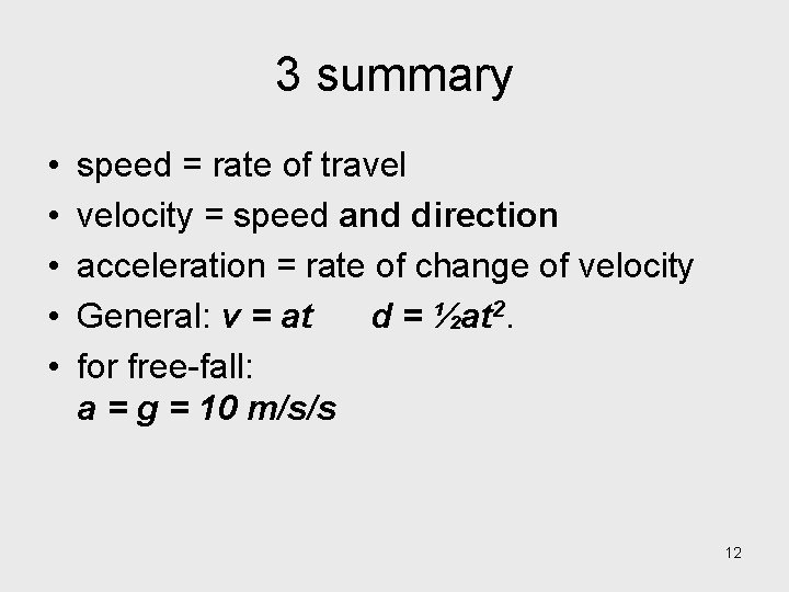 3 summary • • • speed = rate of travel velocity = speed and
