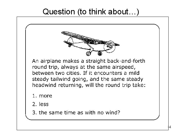 Question (to think about…) 14