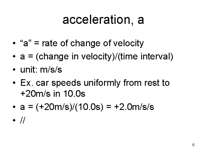 """acceleration, a • • """"a"""" = rate of change of velocity a = (change"""
