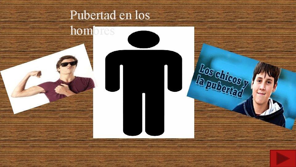 Pubertad en los hombres