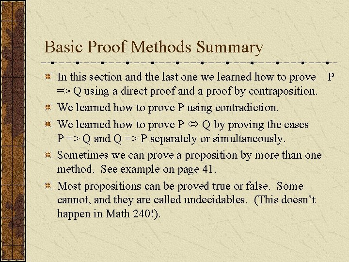 Basic Proof Methods Summary In this section and the last one we learned how