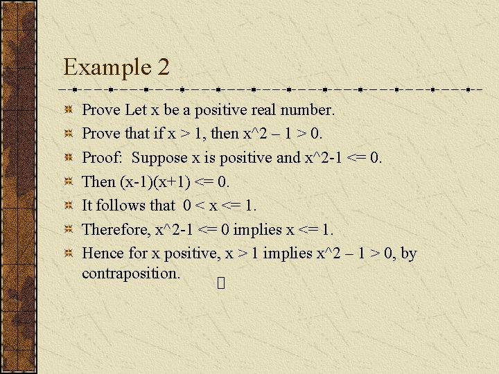 Example 2 Prove Let x be a positive real number. Prove that if x