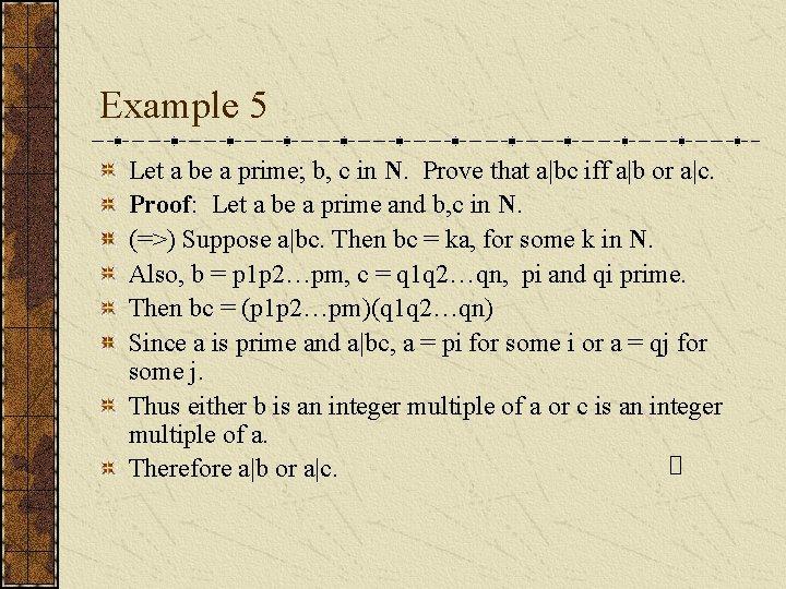 Example 5 Let a be a prime; b, c in N. Prove that a bc