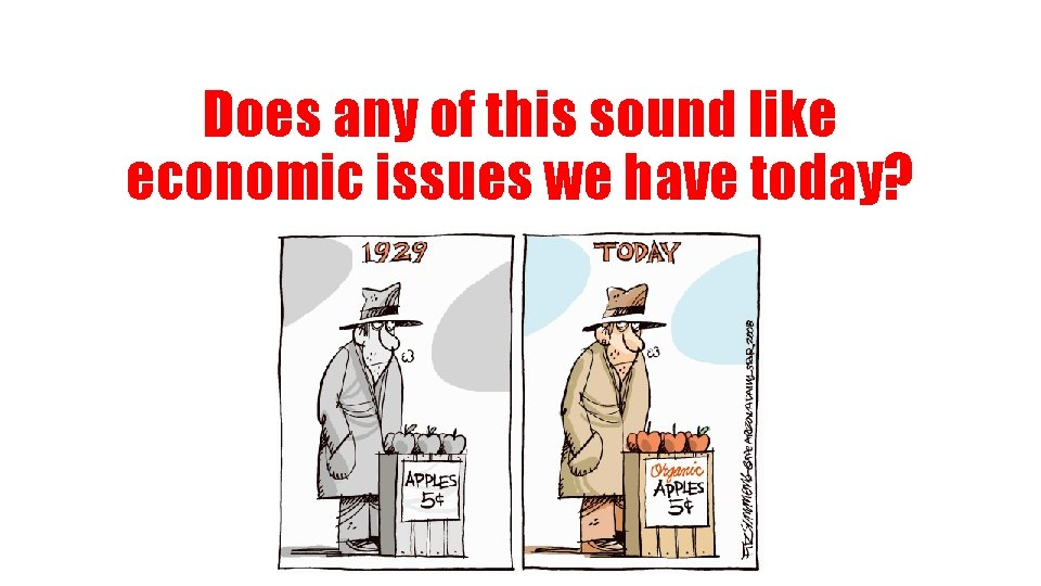 Does any of this sound like economic issues we have today?