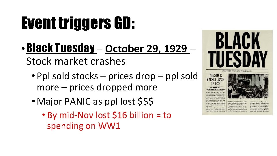 Event triggers GD: • Black Tuesday – October 29, 1929 – Stock market crashes