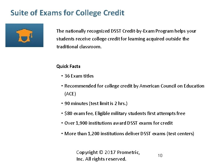 Suite of Exams for College Credit The nationally recognized DSST Credit-by-Exam Program helps your