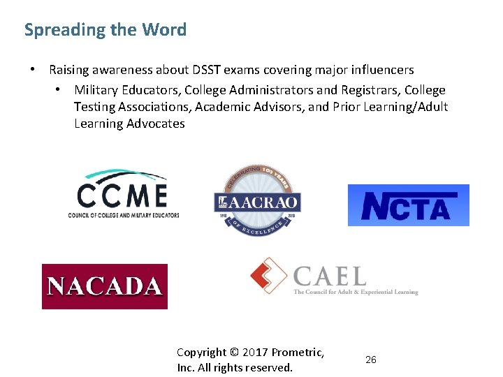 Spreading the Word • Raising awareness about DSST exams covering major influencers • Military