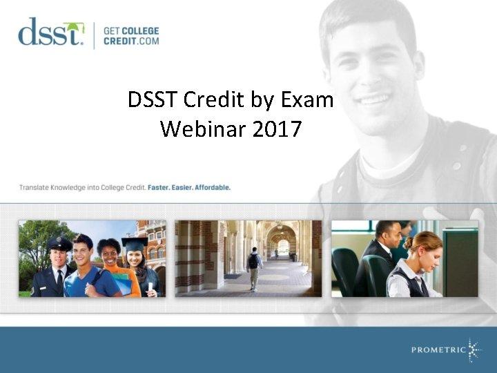 DSST Credit by Exam Webinar 2017