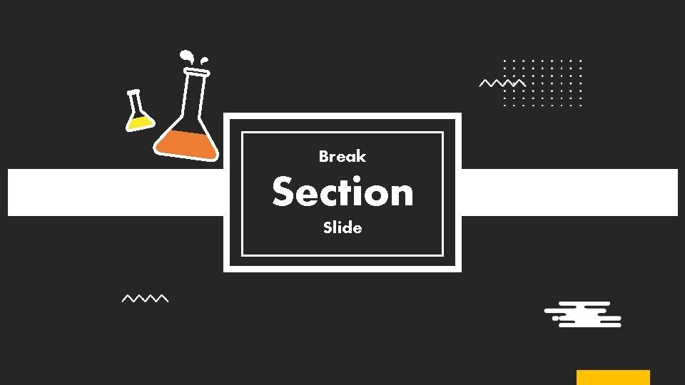 Break Section Slide