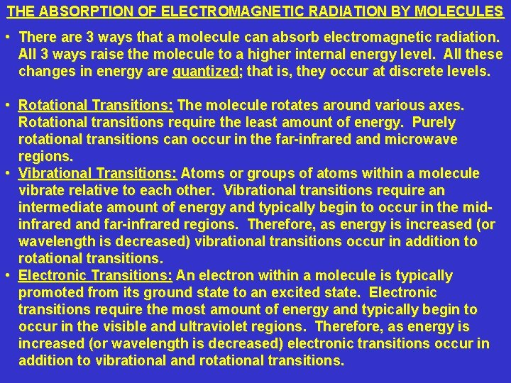 THE ABSORPTION OF ELECTROMAGNETIC RADIATION BY MOLECULES • There are 3 ways that a