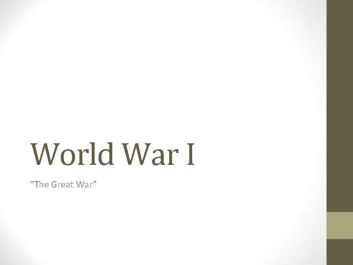 """World War I """"The Great War"""""""