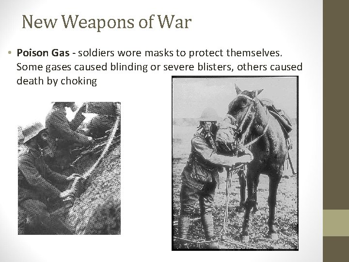 New Weapons of War • Poison Gas - soldiers wore masks to protect themselves.