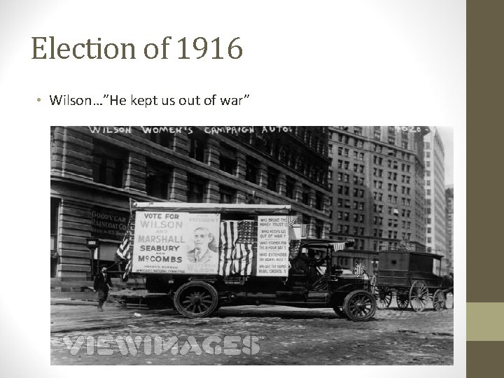 """Election of 1916 • Wilson…""""He kept us out of war"""""""