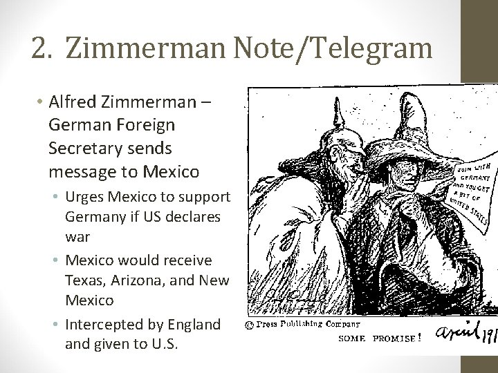 2. Zimmerman Note/Telegram • Alfred Zimmerman – German Foreign Secretary sends message to Mexico