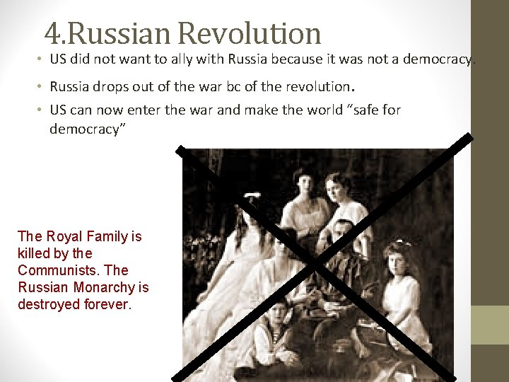 4. Russian Revolution • US did not want to ally with Russia because it
