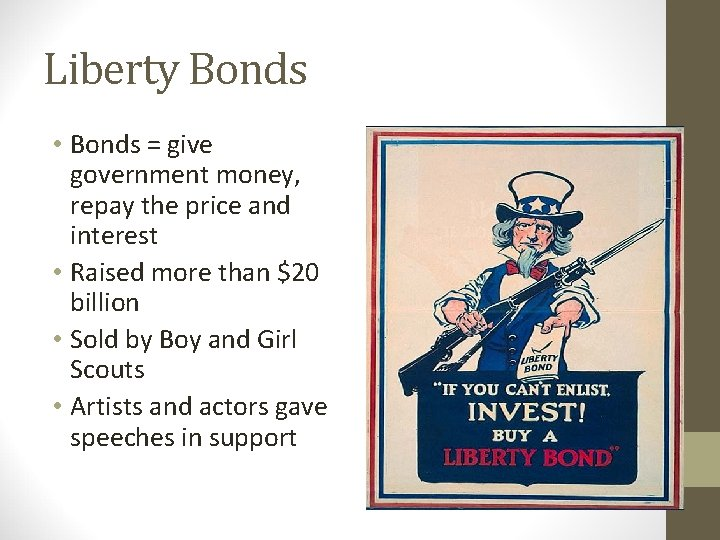 Liberty Bonds • Bonds = give government money, repay the price and interest •