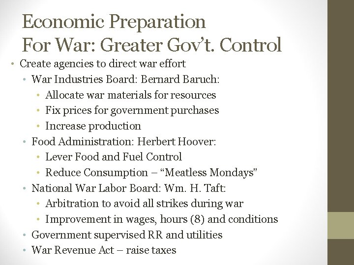 Economic Preparation For War: Greater Gov't. Control • Create agencies to direct war effort