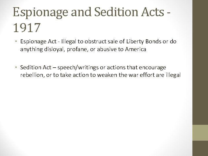 Espionage and Sedition Acts 1917 • Espionage Act - Illegal to obstruct sale of