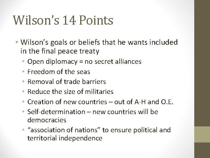 Wilson's 14 Points • Wilson's goals or beliefs that he wants included in the