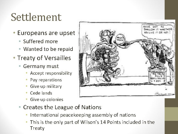 Settlement • Europeans are upset • Suffered more • Wanted to be repaid •