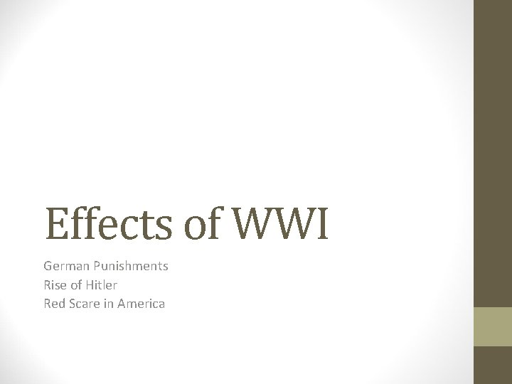 Effects of WWI German Punishments Rise of Hitler Red Scare in America