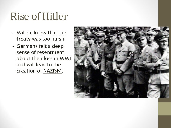 Rise of Hitler - Wilson knew that the treaty was too harsh - Germans