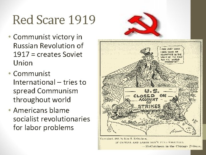 Red Scare 1919 • Communist victory in Russian Revolution of 1917 = creates Soviet