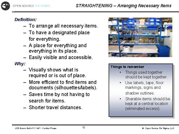 STRAIGHTENING – Arranging Necessary Items Definition: – To arrange all necessary items. – To