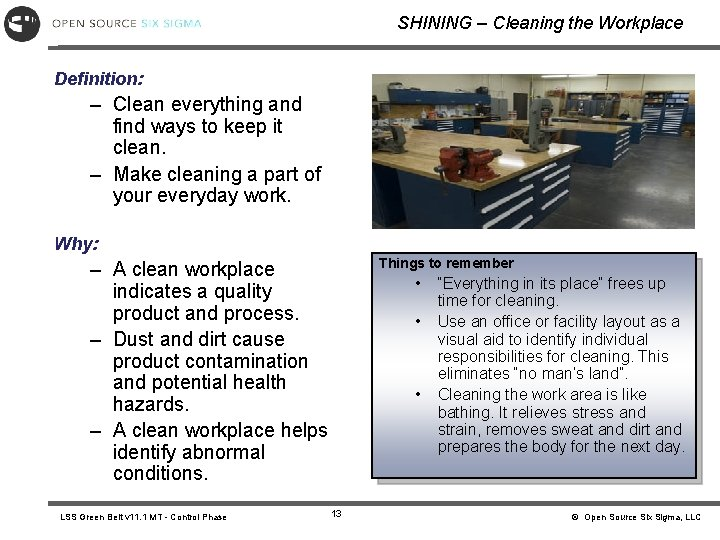 SHINING – Cleaning the Workplace Definition: – Clean everything and find ways to keep
