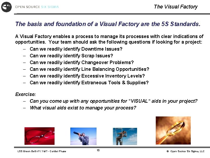 The Visual Factory The basis and foundation of a Visual Factory are the 5