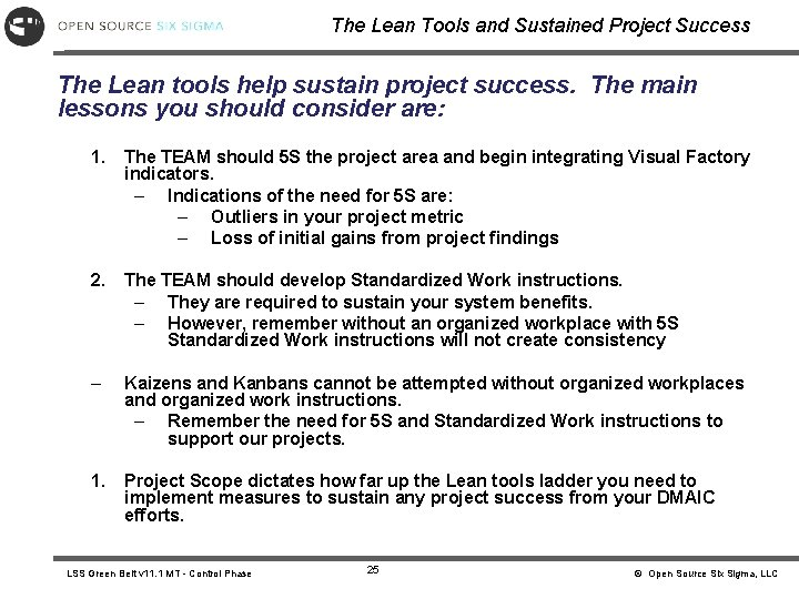 The Lean Tools and Sustained Project Success The Lean tools help sustain project success.