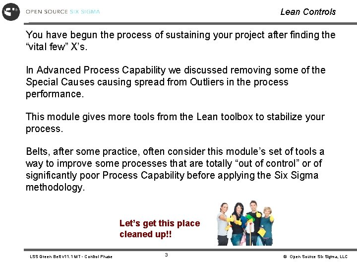 Lean Controls You have begun the process of sustaining your project after finding the