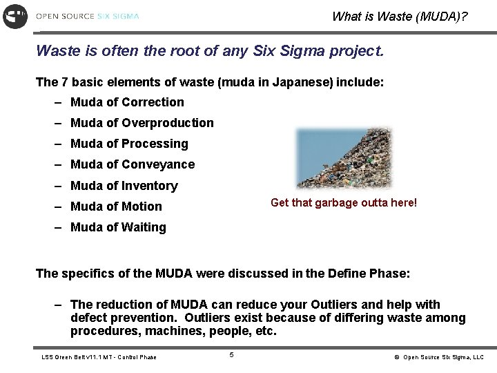 What is Waste (MUDA)? Waste is often the root of any Six Sigma project.