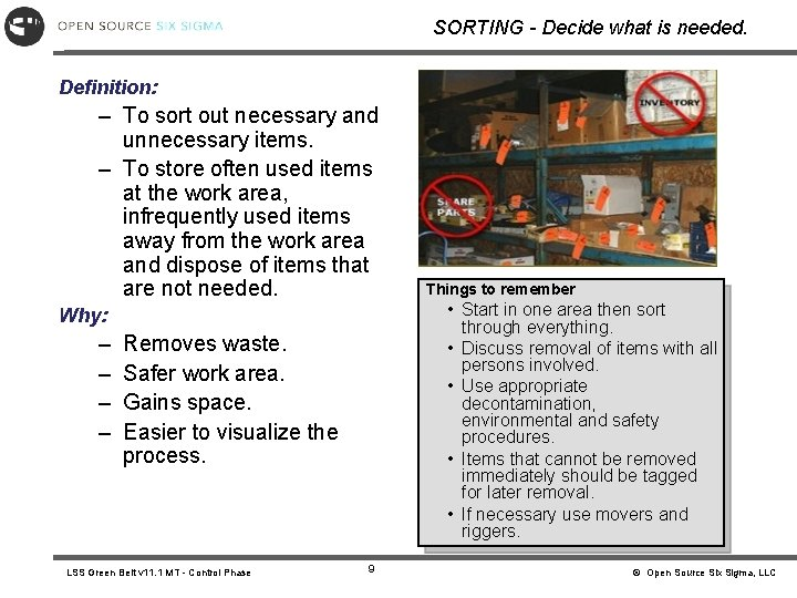 SORTING - Decide what is needed. Definition: – To sort out necessary and unnecessary