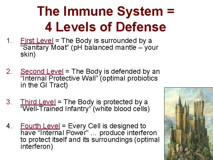 The Immune System = 4 Levels of Defense 1. First Level = The Body
