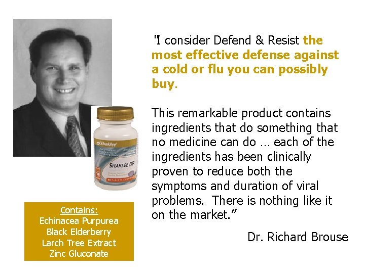 """""""I consider Defend & Resist the most effective defense against a cold or flu"""