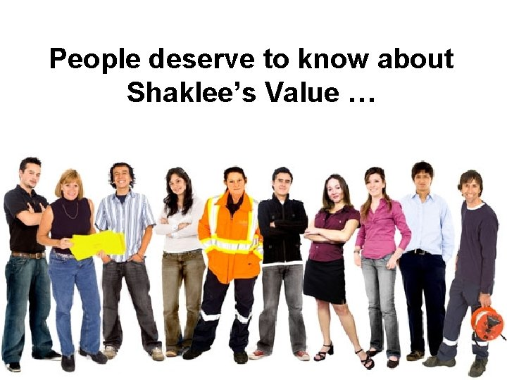People deserve to know about Shaklee's Value …