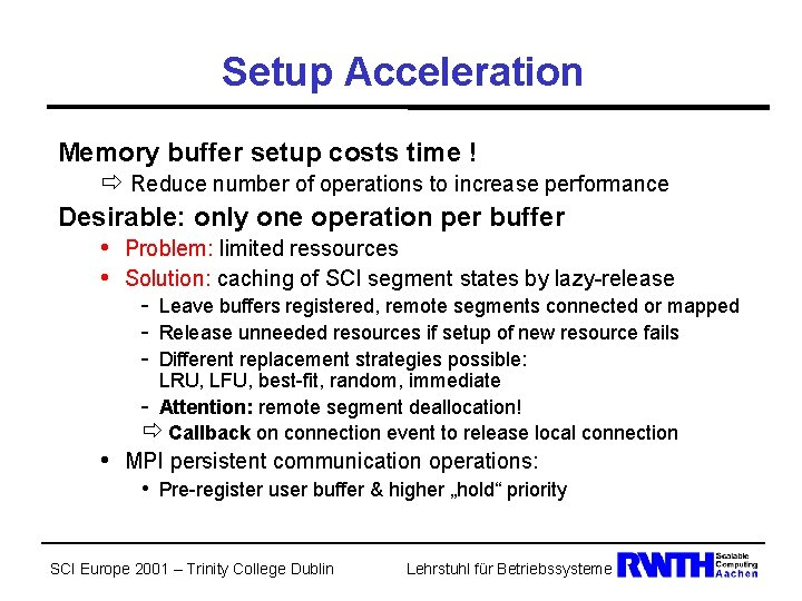 Setup Acceleration Memory buffer setup costs time ! ð Reduce number of operations to