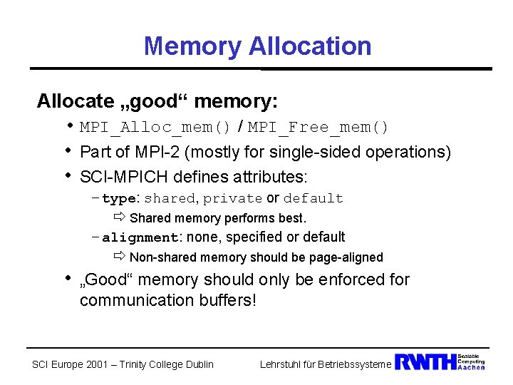 "Memory Allocation Allocate ""good"" memory: • MPI_Alloc_mem() / MPI_Free_mem() • Part of MPI-2 (mostly"