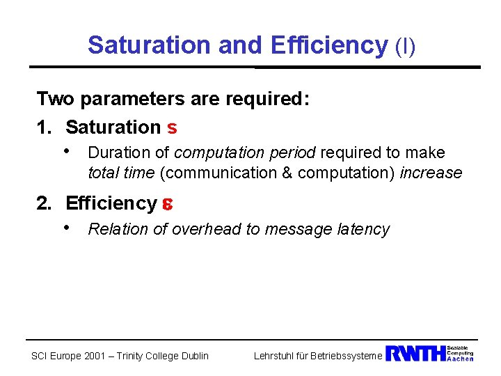 Saturation and Efficiency (I) Two parameters are required: 1. Saturation s • Duration of