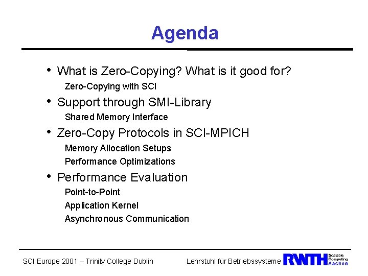 Agenda • What is Zero-Copying? What is it good for? Zero-Copying with SCI •
