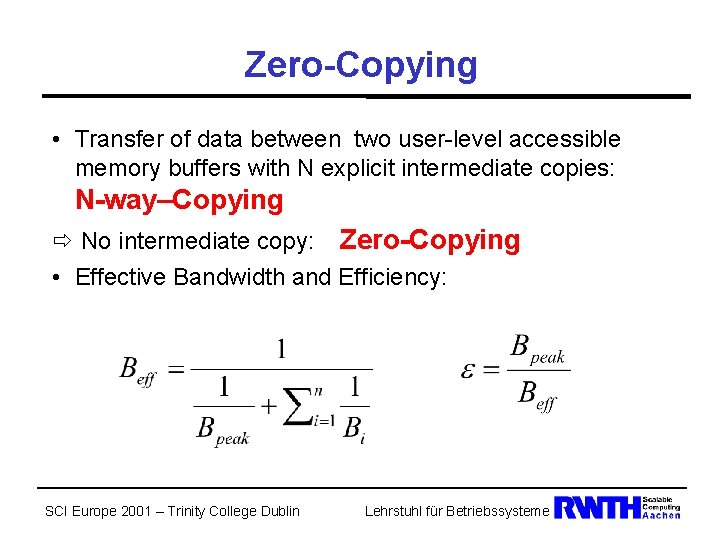 Zero-Copying • Transfer of data between two user-level accessible memory buffers with N explicit