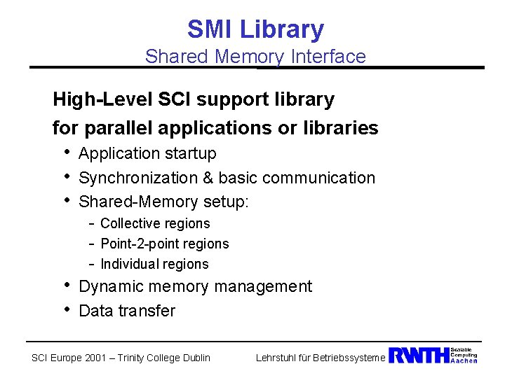SMI Library Shared Memory Interface High-Level SCI support library for parallel applications or libraries