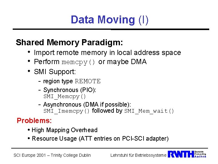 Data Moving (I) Shared Memory Paradigm: • Import remote memory in local address space