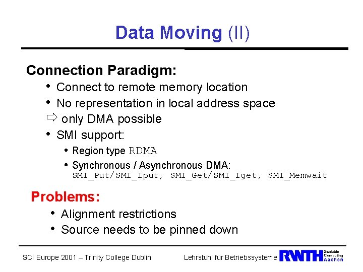 Data Moving (II) Connection Paradigm: • Connect to remote memory location • No representation