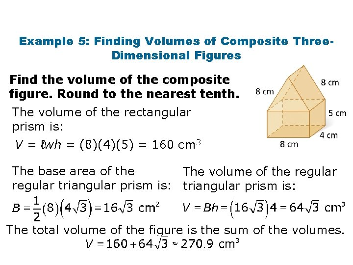Example 5: Finding Volumes of Composite Three. Dimensional Figures Find the volume of the