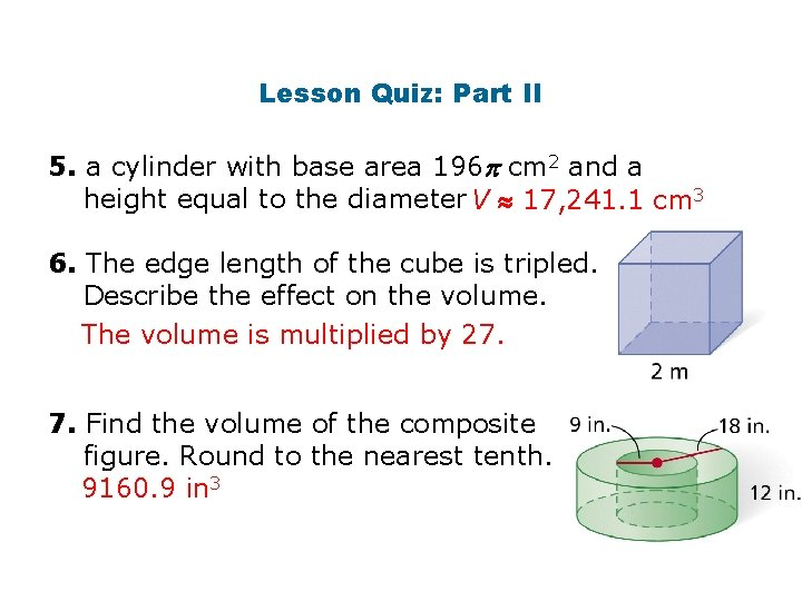 Lesson Quiz: Part II 5. a cylinder with base area 196 cm 2 and